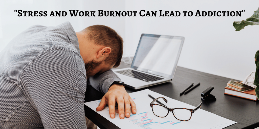 burnout can lead to addiction